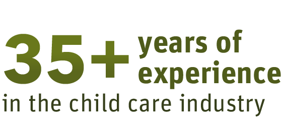 35+ years of experience in the child care industry