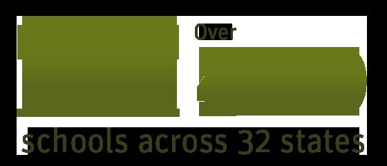 Nearly 450 Schools across 32 states.